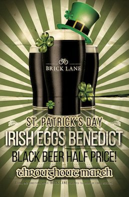 BRICK LANE St Patrick's Day Guinness half price with Irish Eggs Benedict